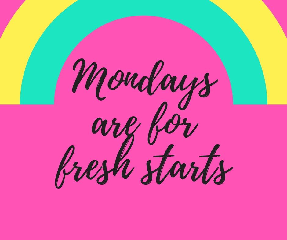Monday Fresh Starts